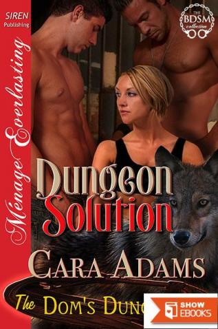 Dungeon Solution [The Dom's Dungeon 5] (Siren Publishing Menage Everlasting)